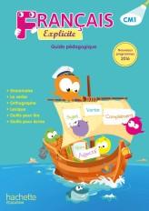 Français Explicite CM1 - Guide pédagogique - Ed. 2017