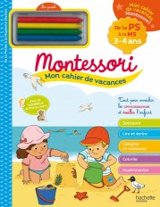 Mon cahier de vacances Montessori 2021 - De la Petite à la Moyenne Section