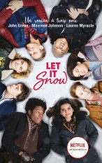 Let It Snow - Le roman Flocons d'amour à l'origine du film Netflix