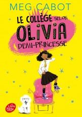 Le collège selon Olivia, demi-princesse - Tome 1