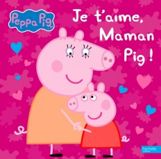 Je t'aime, Maman Pig !
