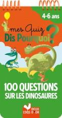 Mes quiz dis pourquoi ? - 100 questions sur les dinosaures