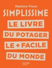 SIMPLISSIME Le livre du potager le + facile du monde
