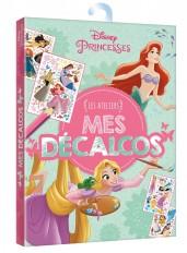 DISNEY PRINCESSES - Pochette Les Ateliers - Mes décalcos