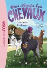 Mes amis les chevaux 22 - Lulu mène la danse