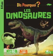 Dis pourquoi les dinosaures