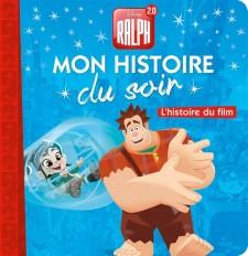 RALPH 2.0 - Mon Histoire du Soir - L'histoire du film - Disney