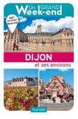 Guide Un Grand Week-end à Dijon