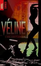 Véline - tome 3 - Sexe, crime & confusion
