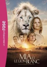 Mia et le lion blanc - Le roman du film