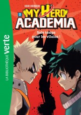 My Hero Academia 02 - Sale temps pour les vilains !