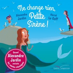 Ne change rien, Petite Sirène !