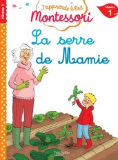 La serre de mamie, niveau 1 - J'apprends à lire Montessori