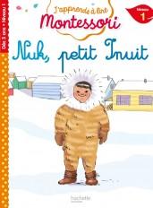 Nuk petit inuit, niveau 1 - J'apprends à lire Montessori