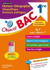 Objectif Bac SPECIALITE Histoire-Géo, géopolitique et sciences politiques 1re