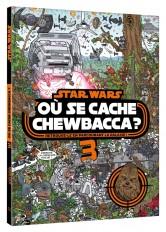 STAR WARS - Où se cache Chewbacca ? Tome 3