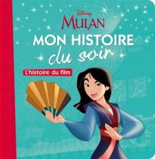 MULAN - Mon Histoire du Soir - L'histoire du film - Disney Princesses