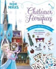 LA REINE DES NEIGES - Châteaux Féeriques - Bienvenue chez Elsa et Anna