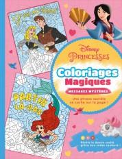 DISNEY PRINCESSES - Coloriages Magiques - Messages Mystères