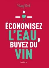 Economisez l'eau, buvez du vin