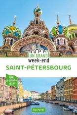 Guide Un Grand Week-End à Saint-Saint-Pétersbourg