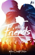 Friends - tome 2 - More than friends