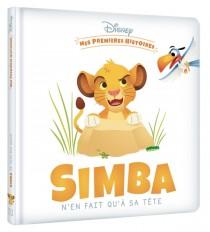 DISNEY - Mes Premières Histoires - Simba n'en fait qu'à sa tête