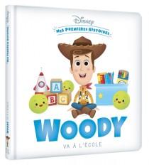 DISNEY - Mes Premières Histoires - Woody va à l'école
