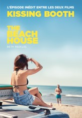 The Kissing Booth - The Beach House (L'épisode inédit entre les deux films)
