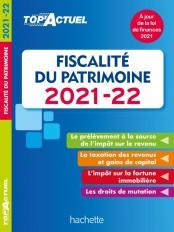 Top'Actuel Fiscalité Du Patrimoine 2021-2022