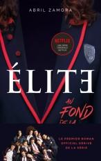 Élite - Le premier roman officiel dérivé de la série Netflix