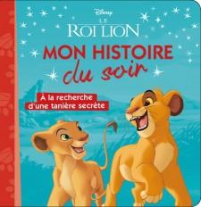 LE ROI LION - Mon histoire du soir - À la recherche d'une tanière secrète - Disney