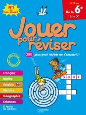 Jouer pour réviser - De la 6e à la 5e 11-12 ans - Cahier de vacances 2020