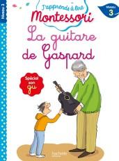 La guitare de Gaspard, niveau 3 - J'apprends à lire Montessori