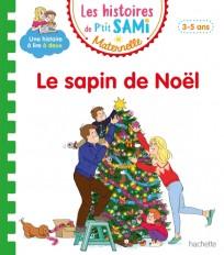Les histoires de P'tit Sami Maternelle (3-5 ans) : Le sapin de Noël