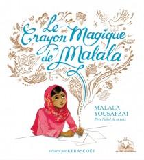 Albums coups de coeur - Le crayon magique de Malala