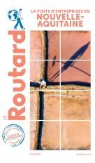 Guide du Routard Visite d'entreprises en Nouvelle-Aquitaine