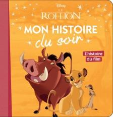 LE ROI LION - Mon histoire du soir - L'histoire du film - Disney