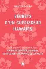 Secrets d'un guérisseur Hawaïen