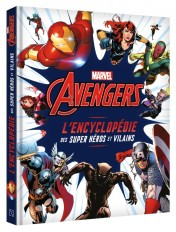 MARVEL AVENGERS - L'Encyclopédie des super héros et vilains