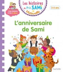Les histoires de P'tit Sami Maternelle (3-5 ans) : L'anniversaire de Sami