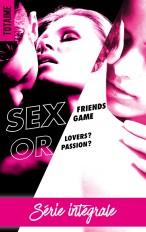 Sex Friends or Sex Game-L'intégrale