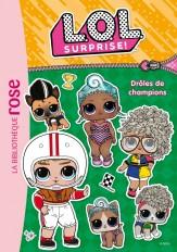 L.O.L. Surprise ! 17 - Drôles de champions