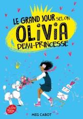 Le grand jour selon Olivia, demi-princesse - Tome 2