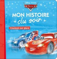 CARS - Mon Histoire du Soir  - Coureurs sur glace - Disney Pixar