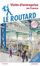 Guide du Routard Visite d'entreprise en France
