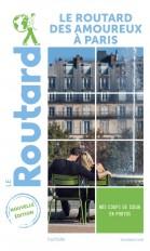 Guide du Routard des amoureux à Paris 2021-2022