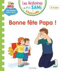 Les histoires de P'tit Sami Maternelle (3-5 ans) : Bonne fête papa !
