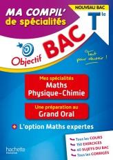 Objectif BAC Ma compil' de spécialités Maths et Physique-Chimie + Grand Oral + option Maths expertes