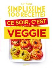 Simplissime 100 recettes - Ce soir c'est veggie